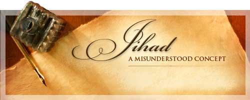 Jihad — A Misunderstood Concept